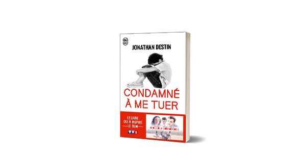 Destin-Jonathan-Condamne-a-me-tuer-JaiLu